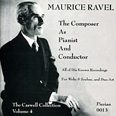 Ravel: The Composer As Pianist and Conductor (1913-1930) de Maurice Ravel