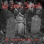 The One You Need to Blame, Pt. 1 (feat. Vindicta) by The Franks Daredevils