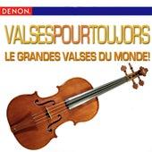 Valses Pour Toujors - Le Grandes Valses Du Monde by Various Artists