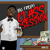 Class in Session by Big Fredo
