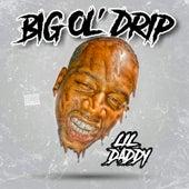 Big Ol' drip by Lil Daddy