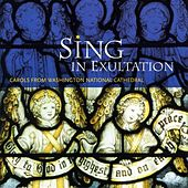 Sing in Exultation: Carols from Washington National Cathedral by Various Artists