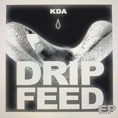 Drip Feed by KDA