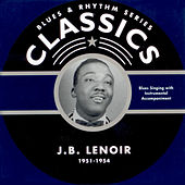 J. B. Lenoir Chronological Classics 1951-1954 by J.B. Lenoir