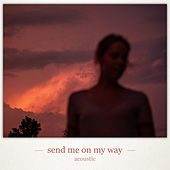 Send Me on My Way (Acoustic) by Colin