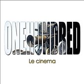 Le Cinema by The One Hundred