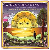 When the Sun Comes Out by Luca Manning