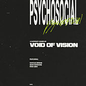 Psychosocial by Void Of Vision