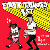 First Things First (feat. G-Eazy and Reo Cragun) by Guapdad 4000