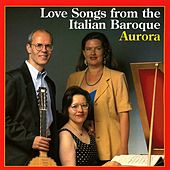 Love Songs from the Italian Baroque by Various Artists