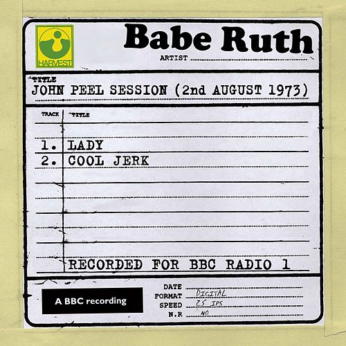 John Peel Session (2nd August 1973) by Babe Ruth (Baseball)