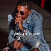 Sorry 4 the Rise von Oti$