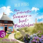 Mein zauberhafter Sommer im Inselbuchladen (Ungekürzt) von Julie Peters