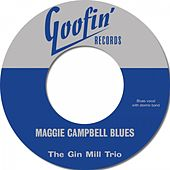 Maggie Campbell Blues / I Feel Like Steppin' Out de The Gin Mill Trio