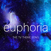 Euphoria - The TV Theme Song by Alixandrea Corvyn