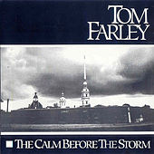 The Calm Before the Storm by Tom Farley