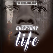 Everyday Life de Krucifix