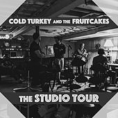 The Studio Tour von Cold Turkey And The Fruitcakes