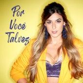 Por Você Talvez by Luiza Dam