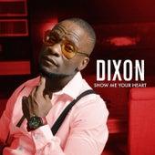 Show Me Your Heart de Dixon