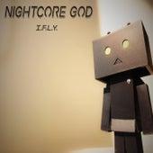 I.F.L.Y. de Nightcore God