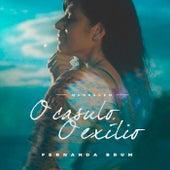 Mensagem: O Casulo, o Exílio (Ao Vivo) by Fernanda Brum