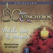80 Años Quincheros - Hasta Que Te Conocí (Remastered) van Los Huasos Quincheros