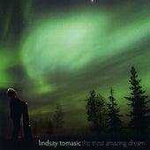 The Most Amazing Dream de Lindsay Tomasic