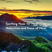 Soothing Music for Meditation, Relaxation and Peace of Mind by Relaxing Mindfulness Meditation Relaxation Maestro