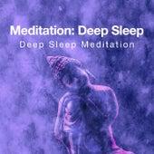 Meditation: Deep Sleep by Deep Sleep Meditation