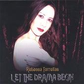 Let the Drama Begin by Rebecca Torrellas