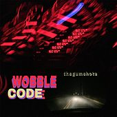 Wobble Code by The Gumshots