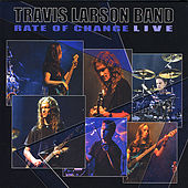 Rate of Change LIVE by Travis Larson Band