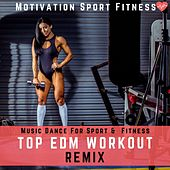 Top EDM Workout Remix (Music Dance for Sport & Fitness) de Various Artists
