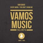 Every Word / You Don't Know Me de Van Davis