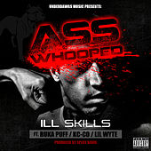 Ass Whooped (feat. Ruka Puff, Kc-Co & Lil Wyte) by Ill Skills