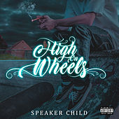 High On Wheels di Speaker Child