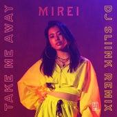 Take Me Away (DJ Sliink Remix) by Mirei