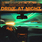 music to drive at night de Various Artists