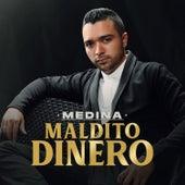 Maldito Dinero de Medina