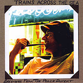 Greetings From The Peach District by Trains Across the Sea