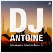 Arabian Adventure 3 von DJ Antoine