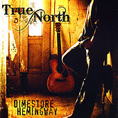 Dimestore Hemingway de True North
