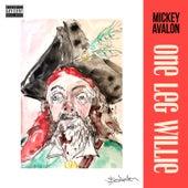 One Leg Willie de Mickey Avalon