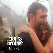 Forever de Craig's Brother