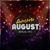 Awesome August Bengali Hits by Various Artists