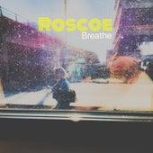 Breathe by Roscoe
