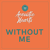 Without Me by Acoustic Hearts