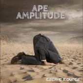 Escape Routes by Ape Amplitude