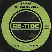 Get Along (feat. Eric Biddines) by Re-Tide